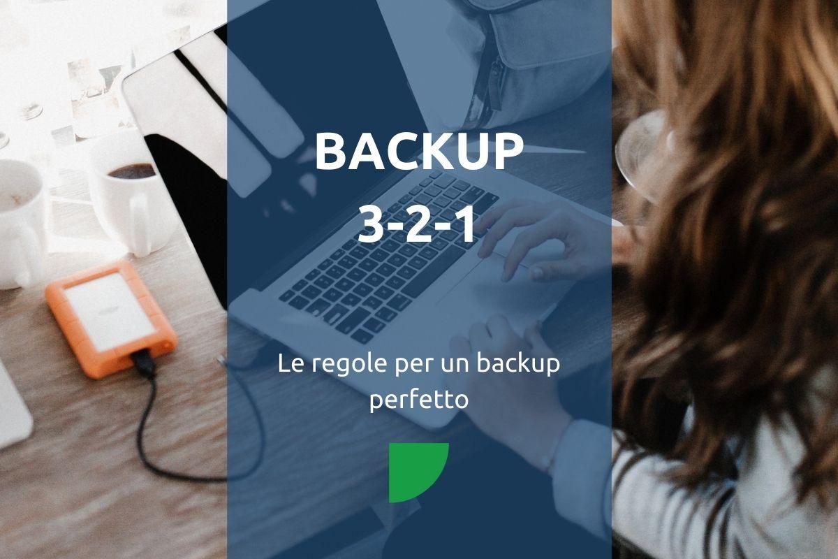le regole del backup perfetto